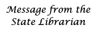 Message from the State Librarian
